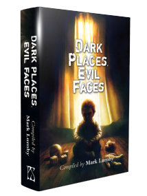 Dark Places, Evil Faces [hardcover] edited by Mark Lumby